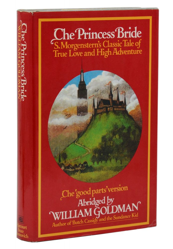 The Princess Bride: S. Morgenstern's Classic Tale of True Love and High Adventure. William Goldman.