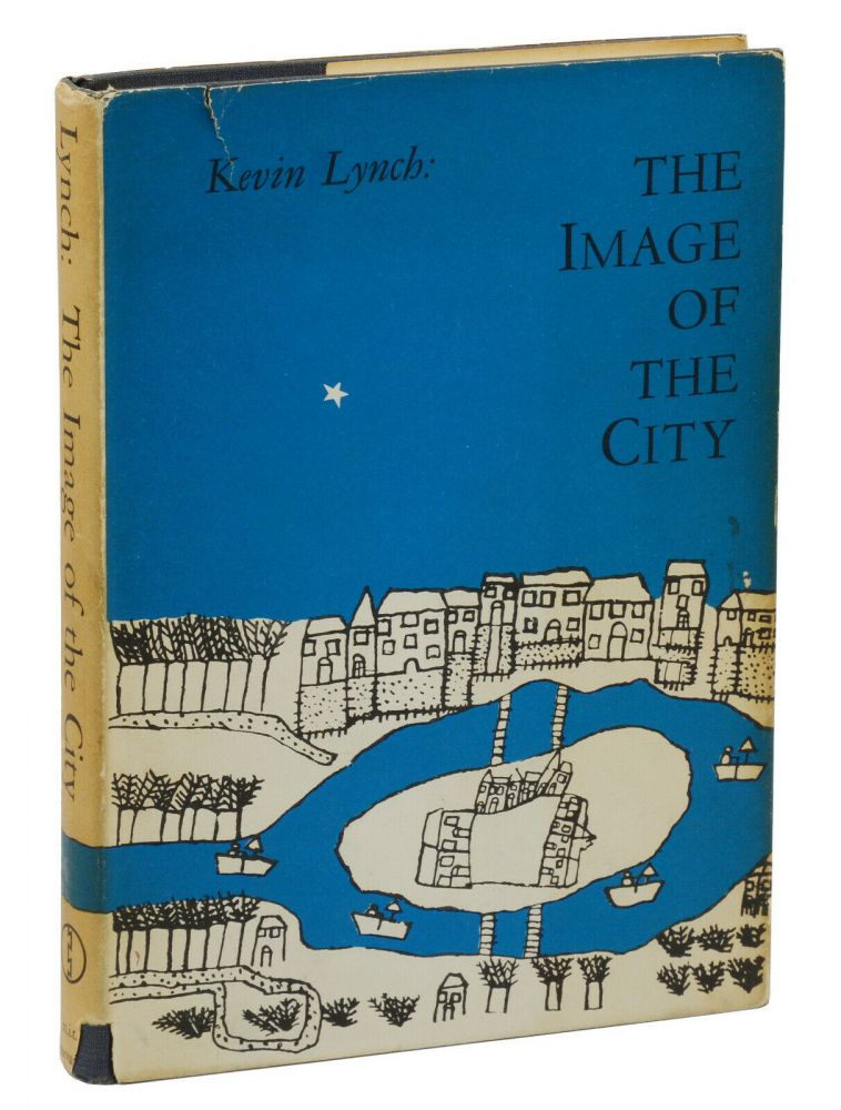 The Image of the City. Kevin Lynch.