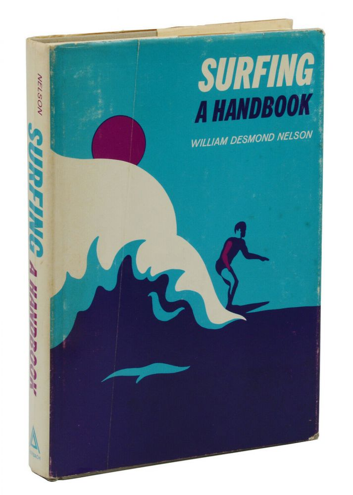 Surfing: A Handbook. William Desmond Nelson.