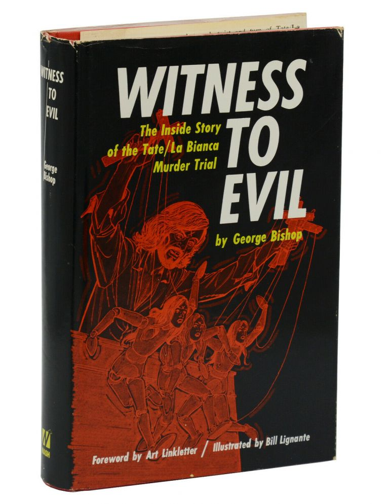 Witness to Evil: The Inside Story of the Tate/La Bianca Murder Trial. George Bishop, Bill Lignante, Illustrations.
