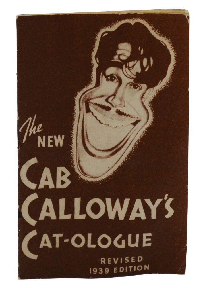 The New Cab Calloway's Cat-ologue: A Hepster's Dictionary, Revised 1939 Edition. Cab Calloway.