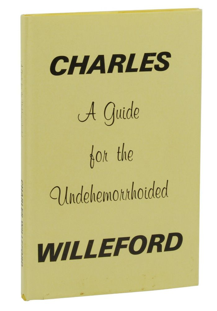 A Guide for the Undehemorrhoided. Charles Willeford.