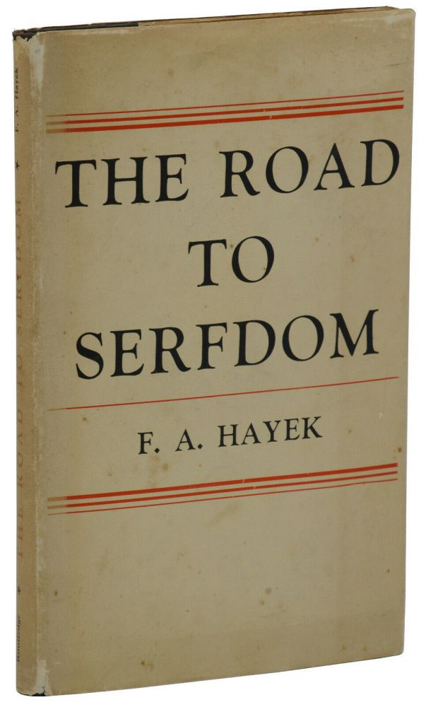 The Road to Serfdom. F. A. Hayek.