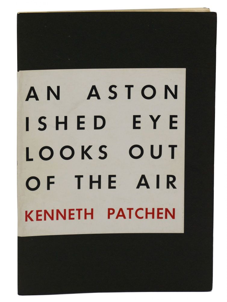An Astonished Eye Looks Out of the Air. Kenneth Patchen, Kemper Nomland Jr, Book Designer.