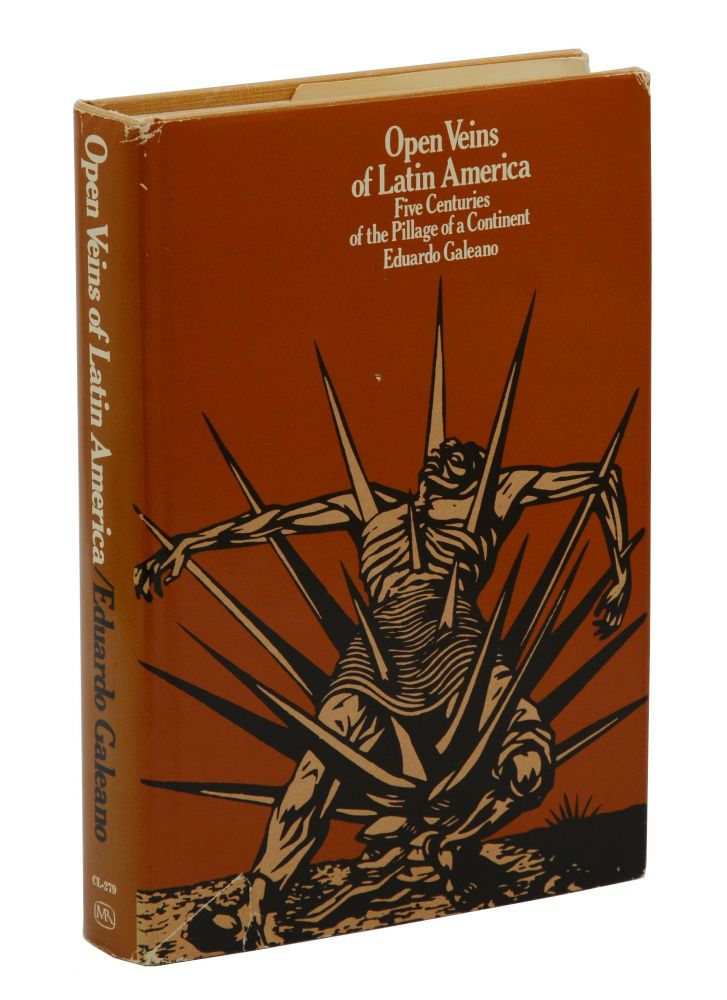 Open Veins of Latin America: Five Centuries of the Pillage of a Continent. Eduardo Galeano, Cedric Belfrage.