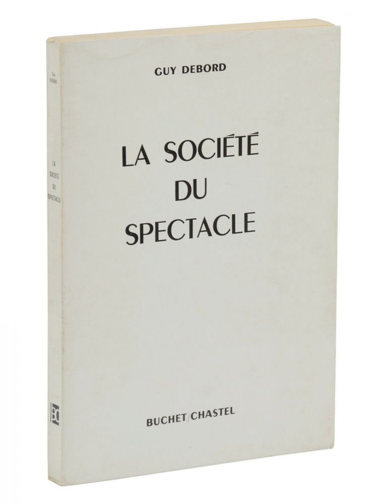 La societe du spectacle (The Society of the Spectacle). Guy Debord.