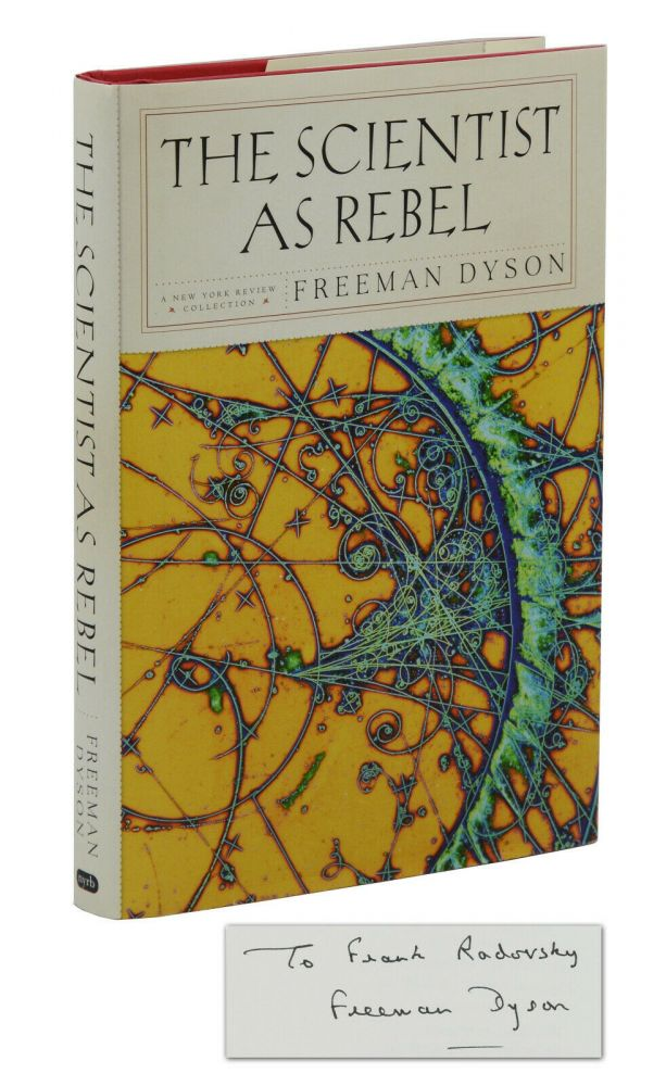 The Scientist as Rebel. Freeman Dyson.
