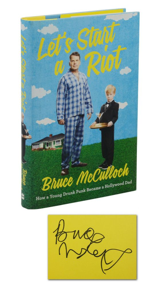 Let's a Start a Riot: How a Young Drunk Punk Became a Hollywood Dad. Bruce McCulloch.