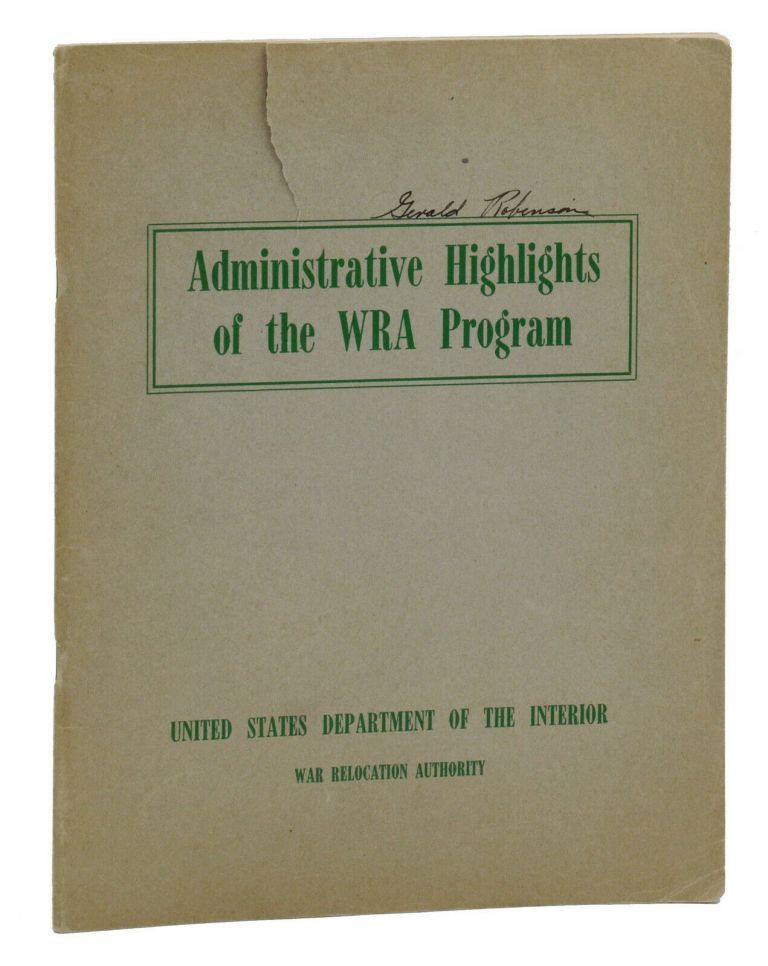 Administrative Highlights of the WRA Program. Japanese Internment, War Relocation Authority United States Department of the Interior.