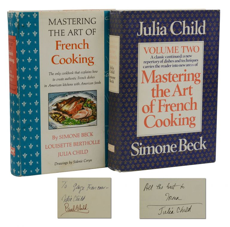 Mastering the Art of French Cooking: Volume I & II. Julia Child, Simone Beck, Louisette Bertholle.