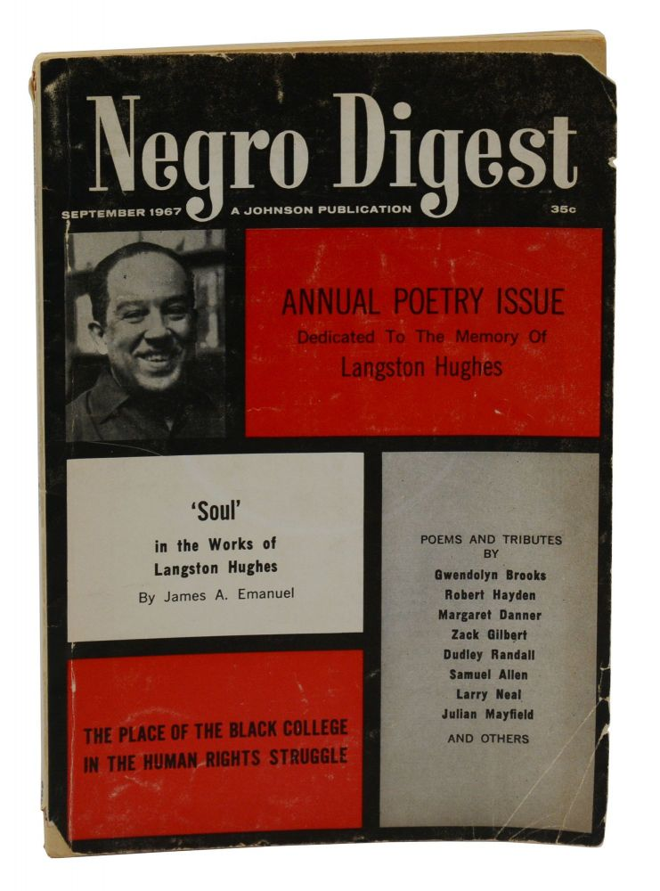 Negro Digest, September 1967: Annual Poetry Issue Dedicated to the Memory of Langston Hughes. Langston Hughes, John H. Johnson, Gwendolyn Brooks, Dudley Randall, Etheridge Knight, Larry Neal, Nathaniel Mackey, Ed Bullins, and Publisher.