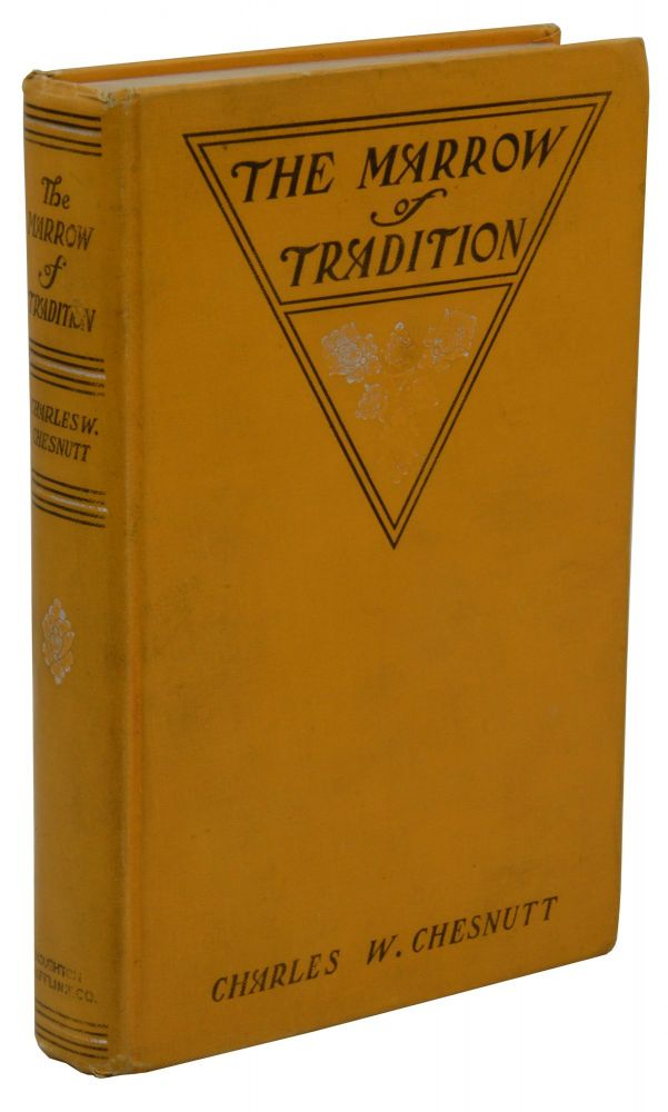 The Marrow of Tradition. Charles W. Chesnutt.