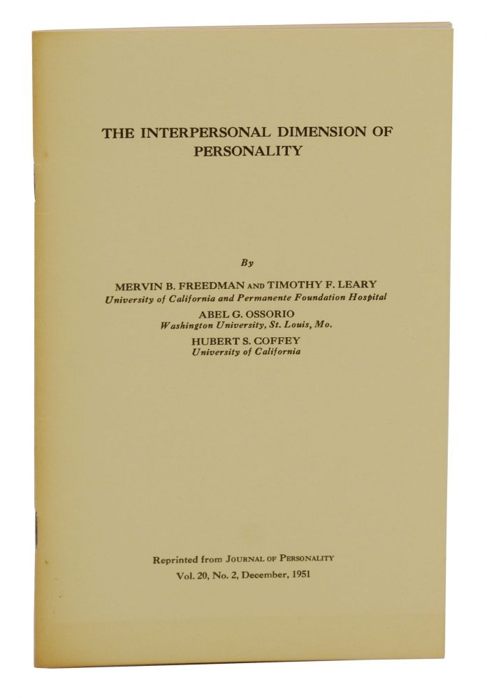 The Interpersonal Dimension of Personality. Timothy Leary, Mervin B. Freedman, Abel Ossorio, Hubert S. Coffey.