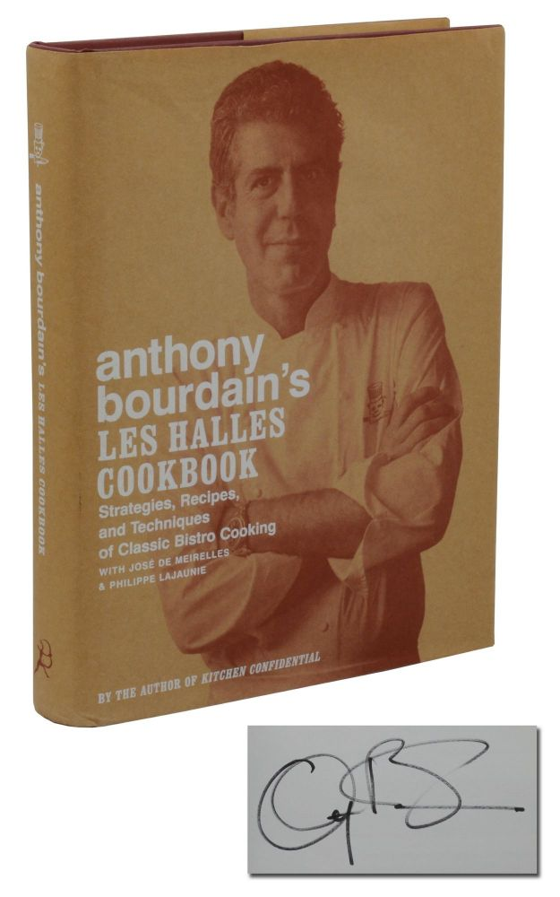 Anthony Bourdain's Les Halles Cookbook. Anthony Bourdain, Jose De Meirelles, Philippe Lajaunie.