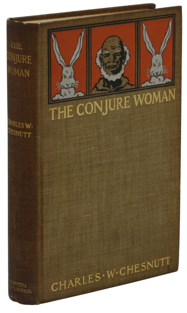 The Conjure Woman. Charles W. Chesnutt.