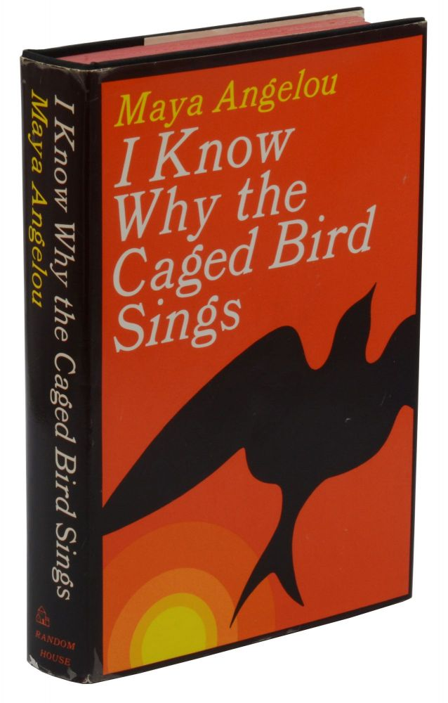 I Know Why the Caged Bird Sings. Maya Angelou.