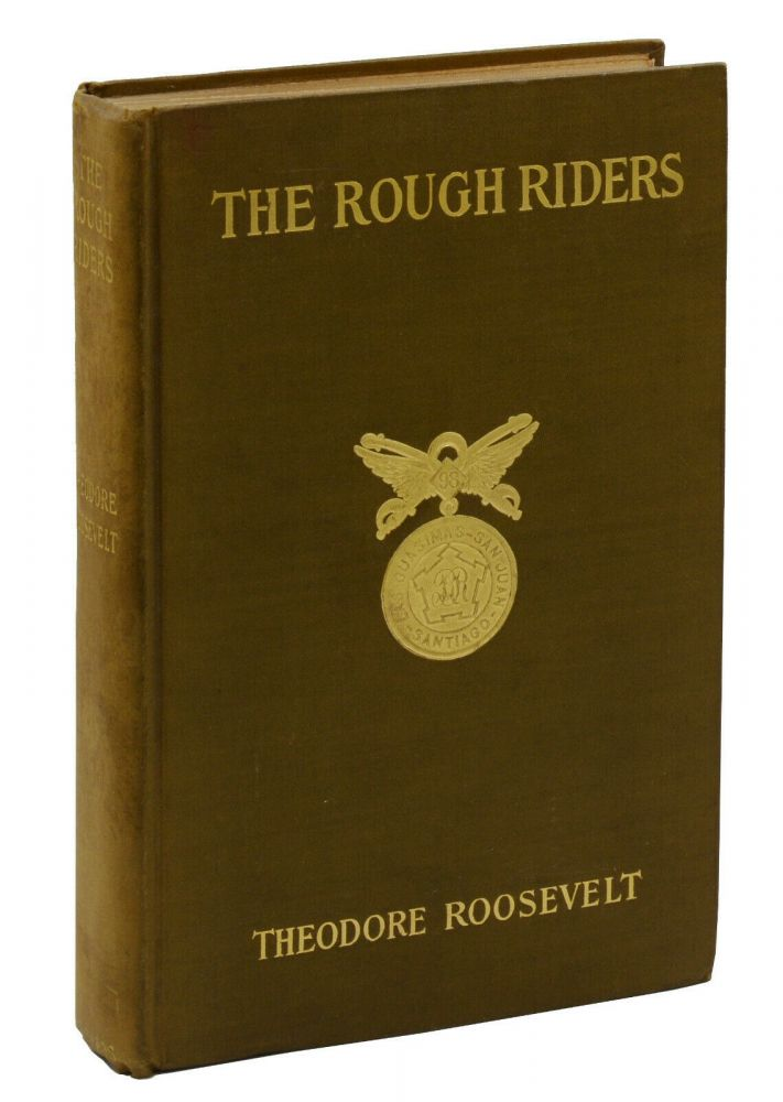 The Rough Riders. Theodore Roosevelt.