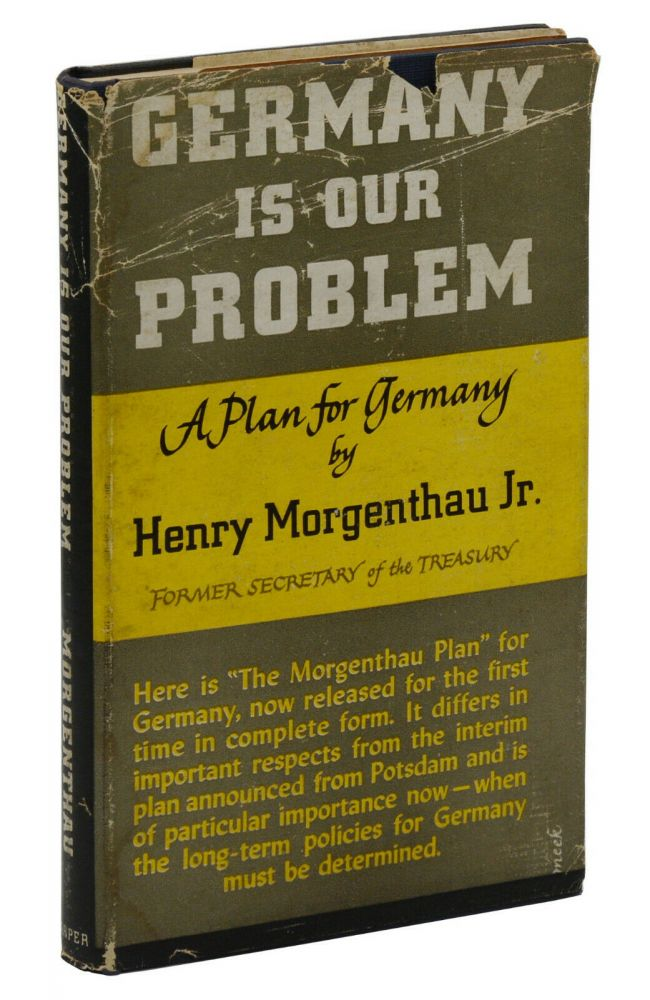 Germany is Our Problem. Henry Morgenthau.