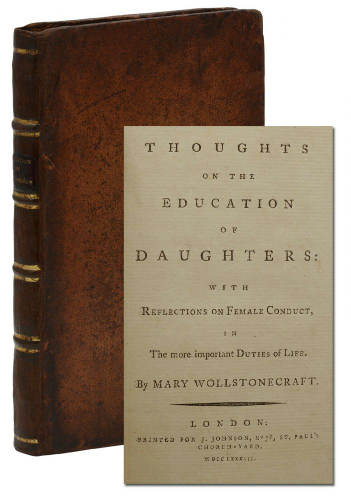 Thoughts on the Education of Daughters: With Reflections on Female Conduct in the More Important Duties of Life. Mary Wollstonecraft.