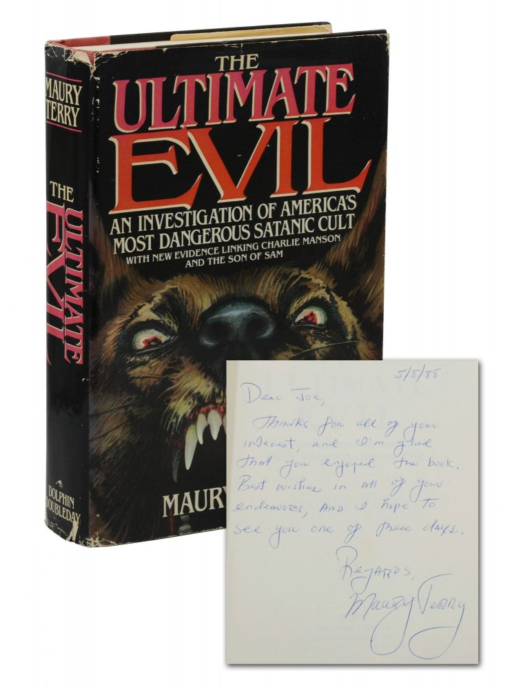 The Ultimate Evil: An Investigation into America's Most Dangerous Satanic Cult. Maury Terry.
