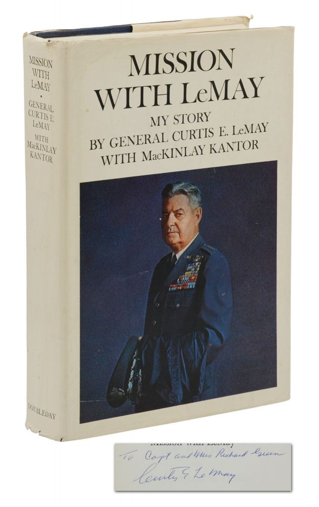Mission with LeMay: My Story. Curtis LeMay, MacKinlay Kantor.
