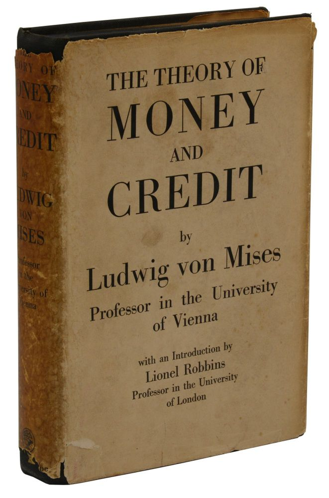 The Theory of Money and Credit. Ludwig von Mises.