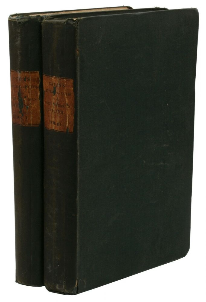 Letters and Notes on the Manners, Customs and Condition of the North American Indians. George Catlin.
