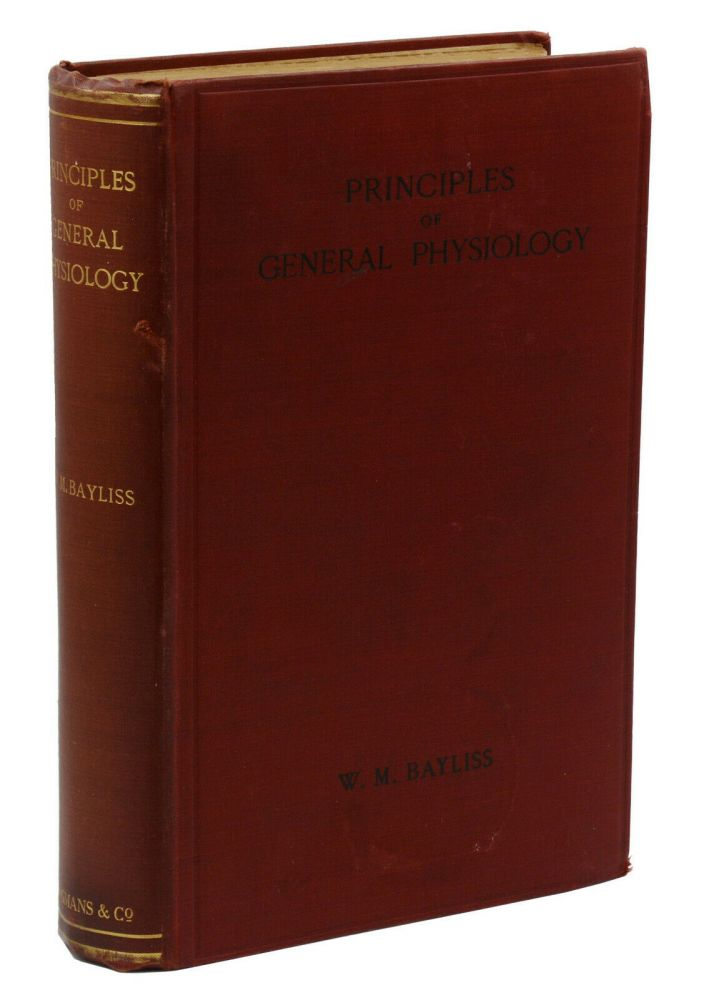 Principles of General Physiology. William Maddock Bayliss.