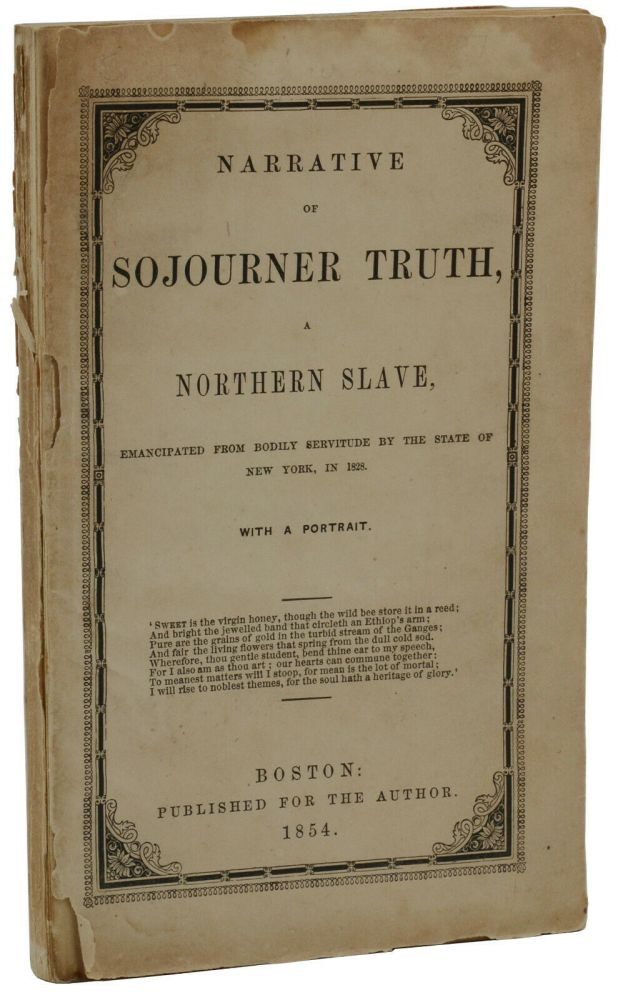 Narrative of Sojourner Truth, A Northern Slave, Emancipated from Bodily Servitude by the State of New York in 1928. Sojourner Truth, Olive Gilbert.