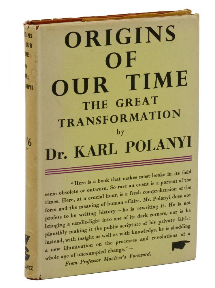 Origins of Our Time: The Great Transformation. Karl Polanyi, R M. MacIver, Foreword.