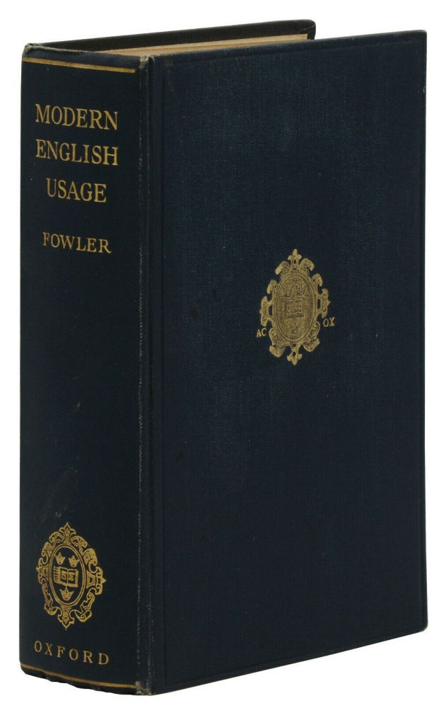 A Dictionary of Modern English Usage. H. W. Fowler.
