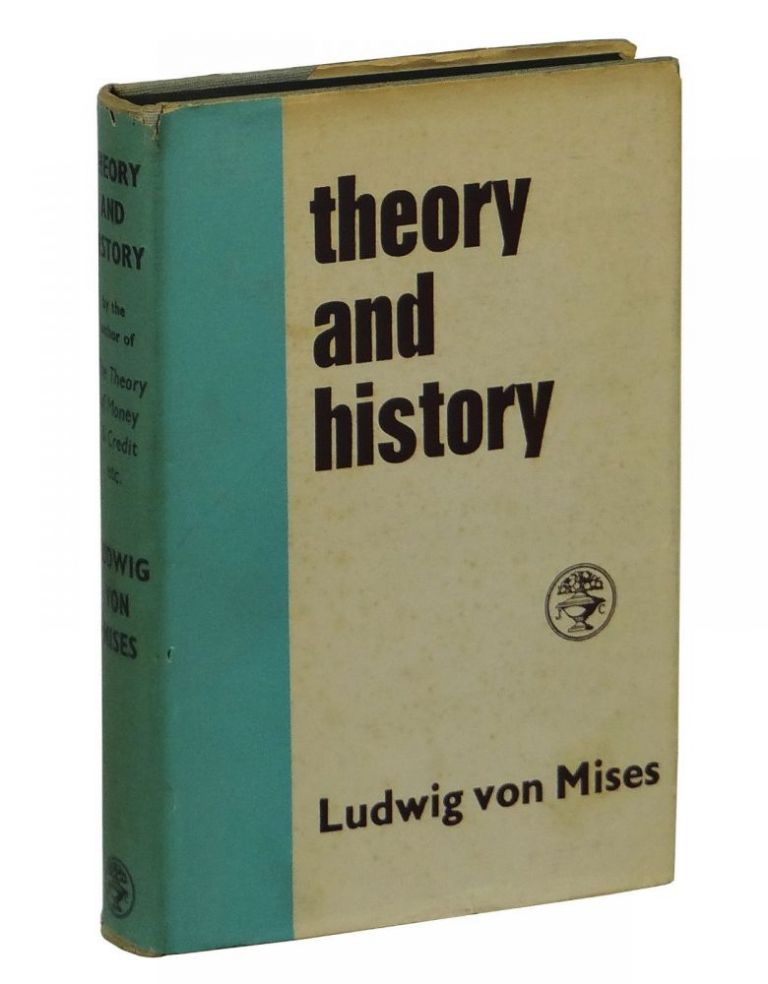 Theory and History. Ludwig von Mises.
