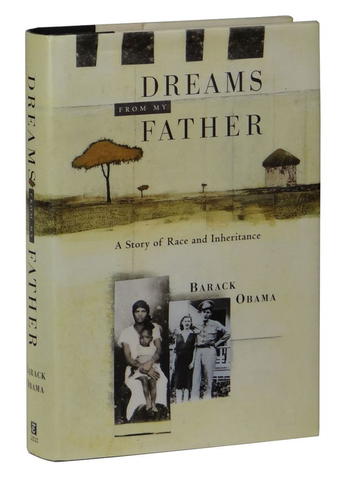 Dreams from My Father: A Story of Race and Inheritance. Barack Obama.