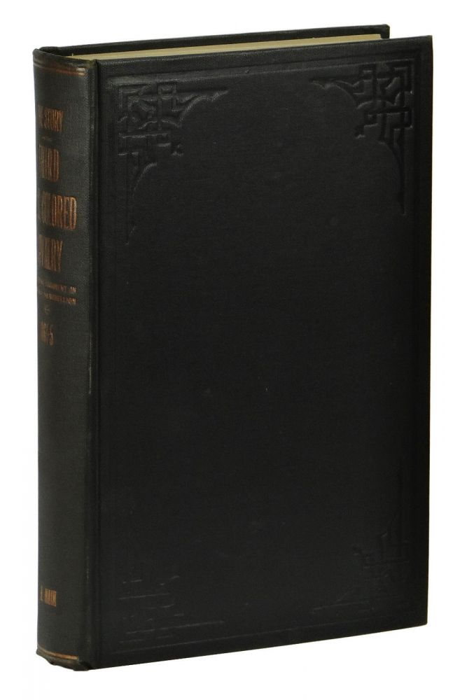 The Story of the Marches, Battles and Incidents of the Third United States Colored Calvary: A fighting regiment in the War of the Rebellion, 1861-5. Edwin M. Main.