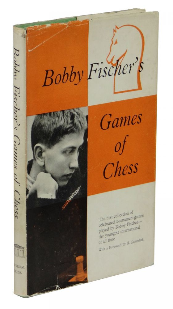 Bobby Fischer's Games of Chess. Bobby Fischer.