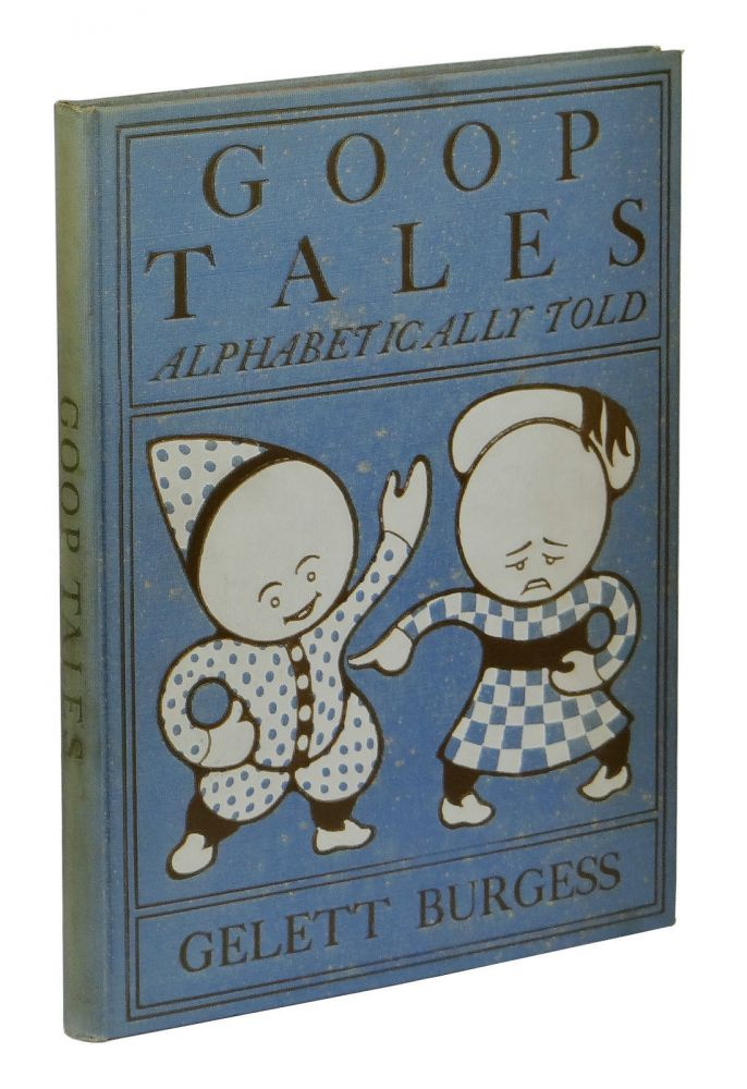 Goop Tales Alphabetically Told. Gelett Burgess.