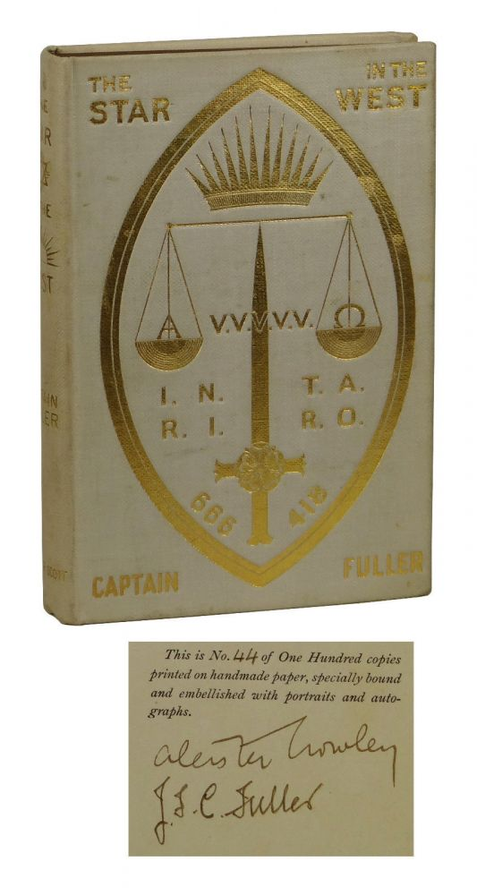 The Star in the West: A Critical Essay Upon the Works Of Aleister Crowley. Captain J. F. C. Fuller, Aleister Crowley.