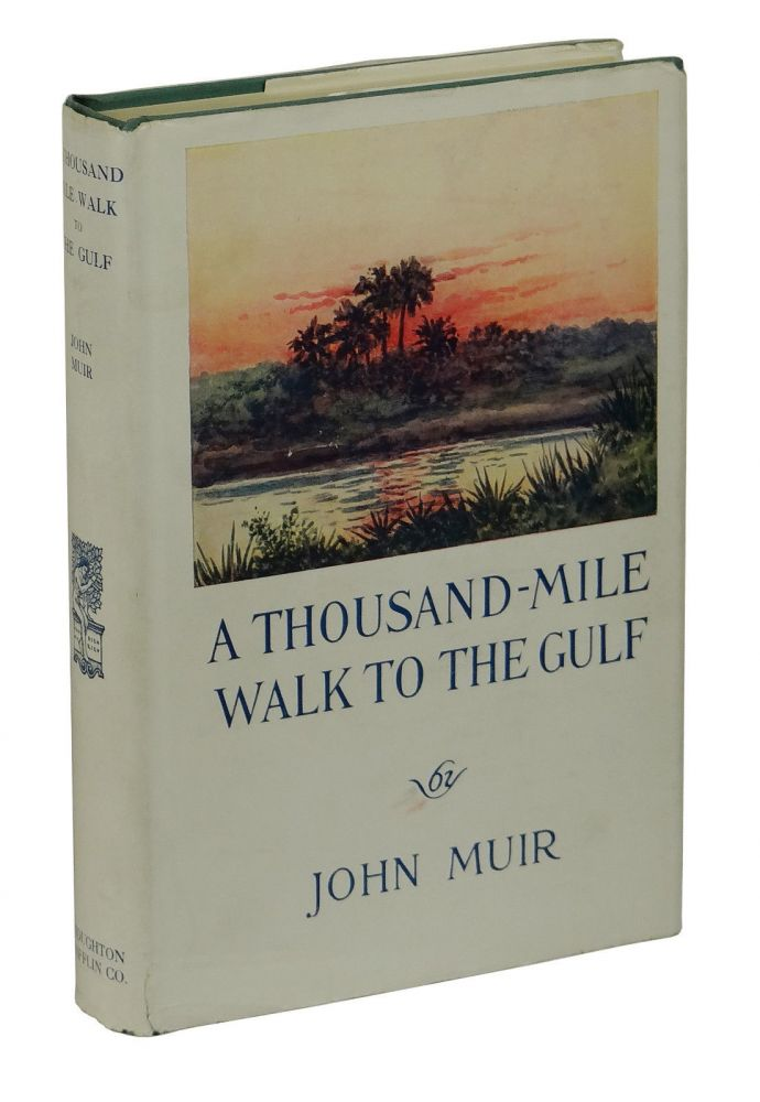 A Thousand-Mile Walk to the Gulf. John Muir.