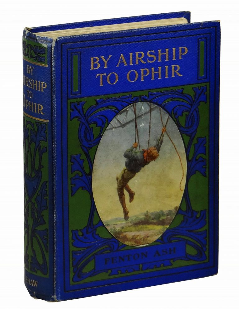 By Airship to Ophir. Henry Francis Atkins, Fenton Ash.