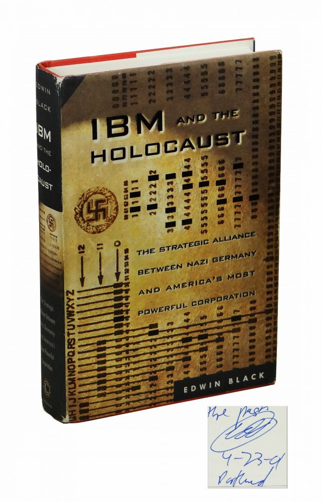 IBM and the Holocaust: The Strategic Alliance between Nazi Germany and America's Most Powerful Corporation. Edwin Black.