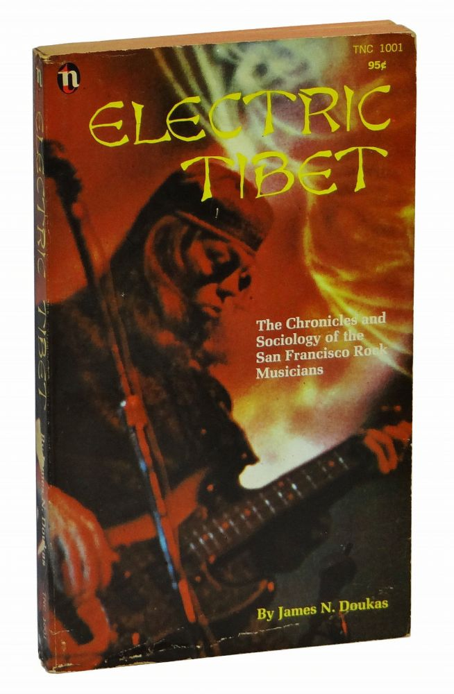 The Electric Tibet: The Rise and Fall of the San Francisco Rock Scene. James N. Doukas.