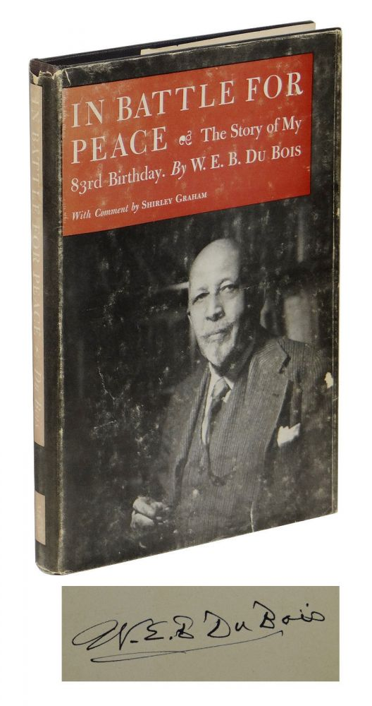 In Battle for Peace: The Story of My 83rd Birthday. W. E. B. Du Bois.