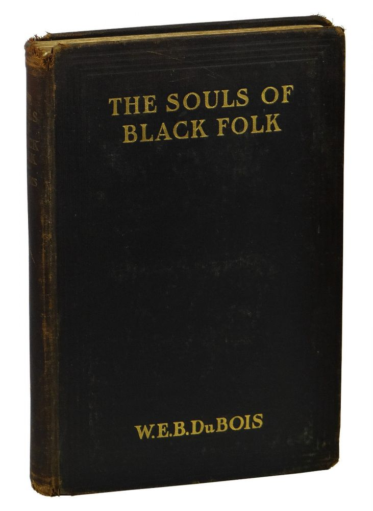 the souls of black folk essays and sketches w e b dubois  the souls of black folk essays and sketches w e b dubois first edition