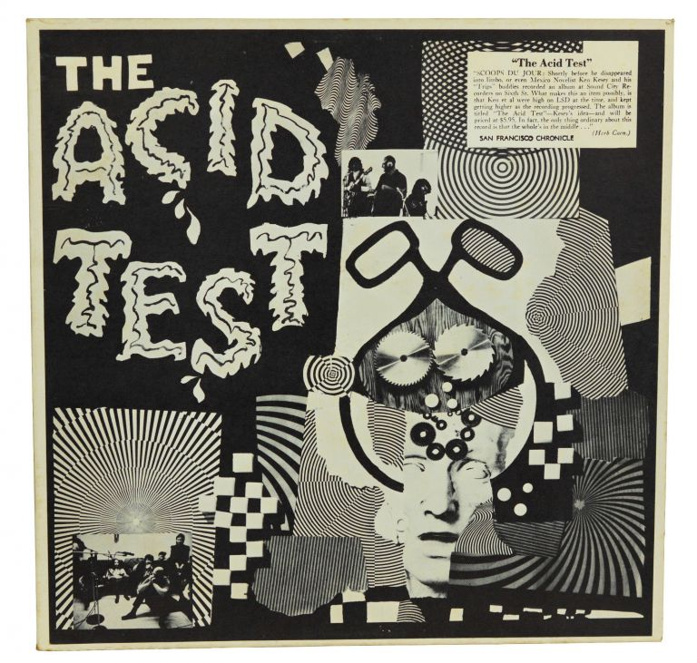 The Acid Test. Ken Kesey, The Grateful Dead.