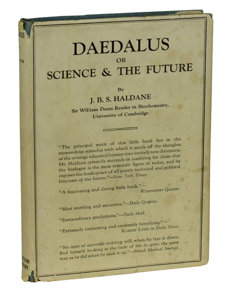 Daedalus, or Science and the Future: A Paper Read to the Heretics, Cambridge on February 4th 1923. J. B. S. Haldane.
