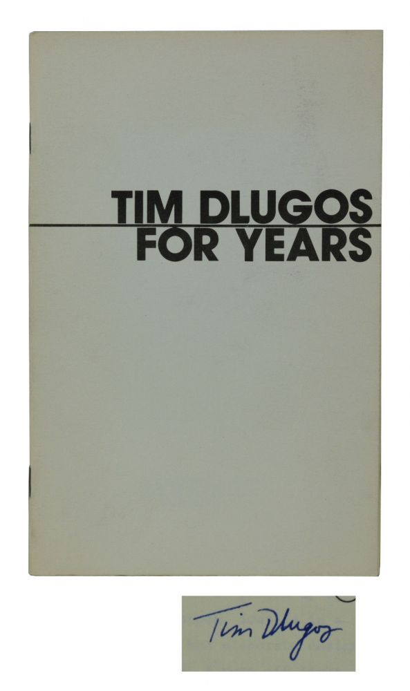 For Years. Tim Dlugos.