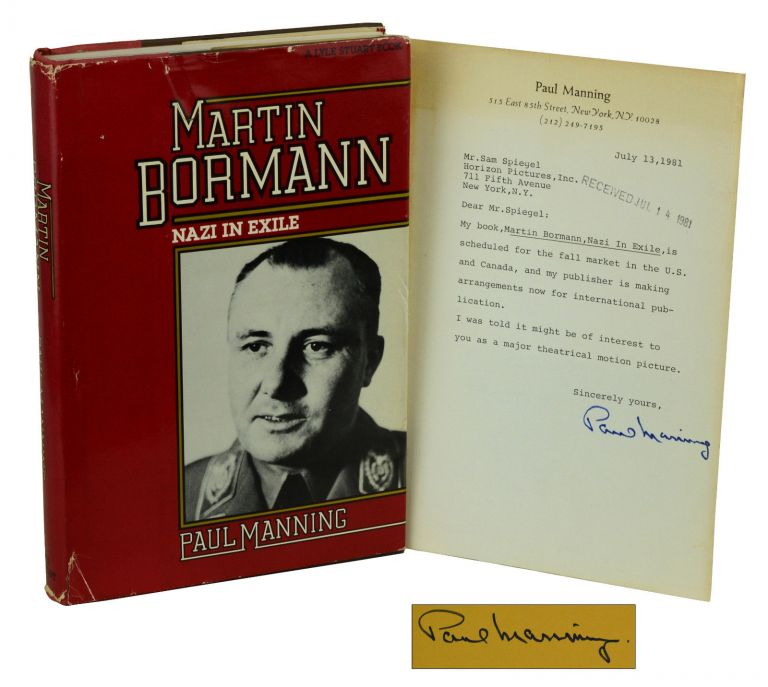 Martin Bormann: Nazi in Exile. Paul Manning.