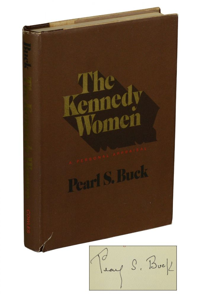 The Kennedy Women: A Personal Appraisal. Pearl S. Buck.