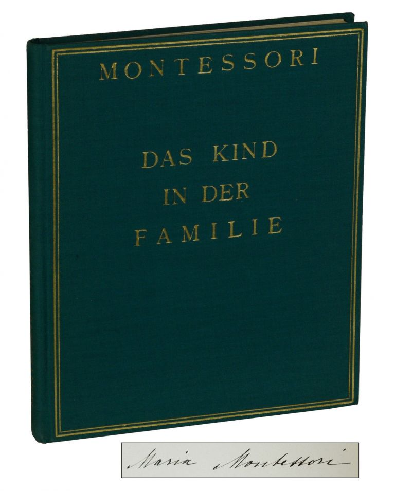 Das Kind in der Familie und Andere Vortrage [The Child in the Family and Other Speeches]. Maria Montessori.