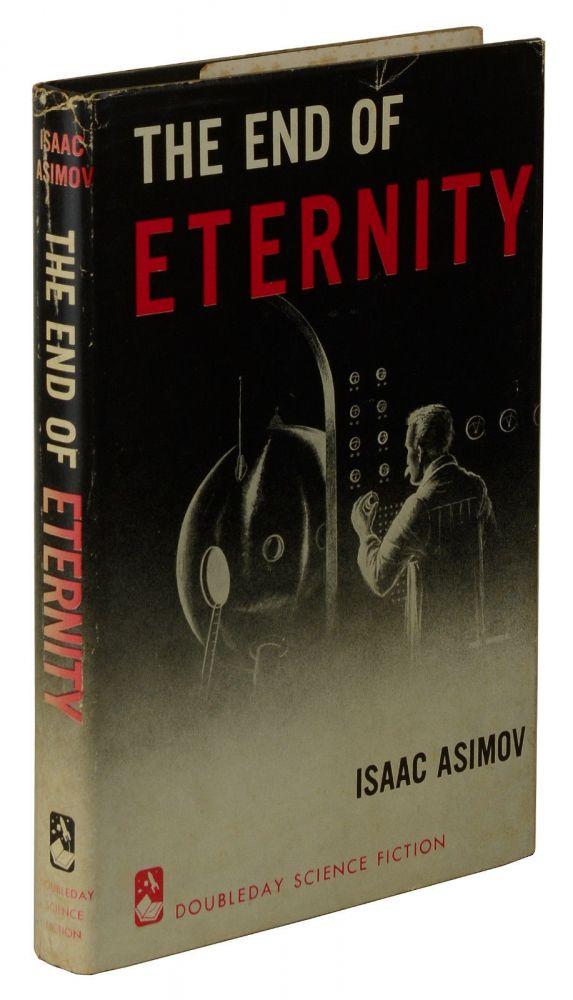 The End of Eternity. Isaac Asimov.